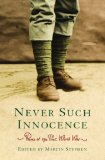 Never Such Innocence: Poems of the First World War